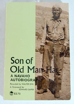 Son of Old Man Hat a Navaho Autobiography