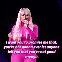 i want you to promise me that, you're not gonna ever let anyone tell you that you're not good enough Nicki Minaj Barbie, Nicki Manaj, Bitch Quotes, Qoutes, Rapper Quotes, Boss Quotes, Lyric Quotes, Vaporwave, Nicki Minaj Wallpaper