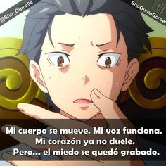 #Re_zero mi cuerpo. #Anime #Frases_anime #frases