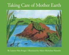 Taking Care of Mother Earth - Leanne Flett Kruger