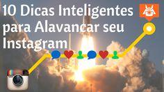 10 Dicas Inteligentes para Alavancar seu Instagram - Dicas de Instagram ...