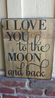 I love you to the moon and back.   Hand Painted wooden signs.   Find me on Facebook at Designs by Vena or email me for a custom quote at Designsbyvena@gmail.com.   #designsbyvena #handmade #love #iloveyoutothemoonandback