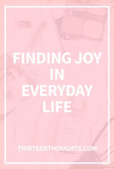 """Finding joy in everyday life As I'm writing this, I think to myself """"well.. wait a minute.. is there any other """"life"""" than this,the""""everyday life""""? We kind of tend to think so, don't we? It's almost like we're spending majority…"""
