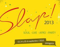 IV edición SLAP! FESTIVAL 13, 14 y 15 de Septiembre de 2013 Zaragoza (Camping Municipal)