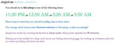 """""""SleepyTi.me Bedtime Calculator"""" -- A site that allows you to determine the best time to go to sleep (and awaken in between sleep cycles) based on when you have to get up. Alternately, you can find out when to awaken if you go to sleep at the time you use the site."""