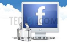 Tips To Protect Your Facebook Account