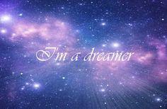 I'm a dreamer | We Heart It