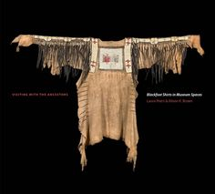 Visiting with the Ancestors: Blackfoot Shirts in Museum Spaces: Laura Peers, Alison K. Brown: 9781771990370: Books - Amazon.ca