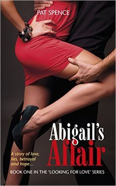 Abigail's Affair (The 'Looking for Love' Series Book 1) - Kindle edition by Pat Spence. Literature & Fiction Kindle eBooks @ Amazon.com.