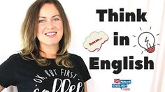How to Stop Translating in Your Head and Start Thinking in English Like a Native - YouTube