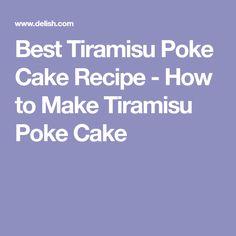 Best Tiramisu Poke Cake Recipe - How to Make Tiramisu Poke Cake
