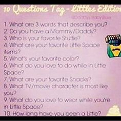 littlexpixie: @baby.girly tagged me . . . 1) Kawaii creative and short-tempered. 2) I have a daddy @littlexpixiesxdaddy 3) Steve 4) Steve the bear when daddy isn't here and Disney movies! 5) Yellow and Pink 6) Stalk Little pages and tag daddy in some posts 7) I like veggies and sour cream dip 8) Daddy says I'm like Coraline 9) Underwear (black) and nothing else 10) About a few months . . . #pastel #tumblr #soft #theme #oops #pink #purple #blue #cute #ddlg #ddlgsafeplace #ddlglifestyle