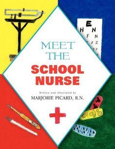 Meet The School Nurse by RN Marjorie Picard, http://www.amazon.com/dp/1436314267/ref=cm_sw_r_pi_dp_jrnzqb166G05P