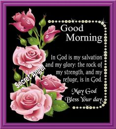Good Morning, Psalm May God Bless Your Day! God bless you Cheryl. Morning Wishes Quotes, Good Morning Inspirational Quotes, Morning Blessings, Good Morning Messages, Good Morning Greetings, Morning Prayers, Good Night Quotes, Good Morning Wishes, Morning Gif