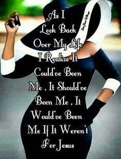 If it weren't for Jesus Black Girl Quotes, Black Women Quotes, Faith Quotes, Bible Quotes, Bible Verses, Qoutes, Scriptures, Spiritual Quotes, Positive Quotes