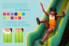 Rompers for Kids!I love bright colors and full body outfits (because I'm lazy) so I slapped two EA meshes together and here we are. Notes• Enabled for both female and male sims • Found under Full Body...