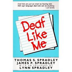 Deaf Like Me.  This was a really good book about a deaf child and her hearing family.