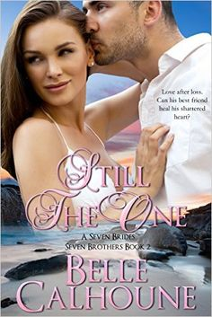 Still the One (Seven Brides Seven Brothers Book 2) - Kindle edition by Belle Calhoune. Religion & Spirituality Kindle eBooks @ Amazon.com.