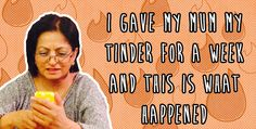 I Gave My Mum My Tinder For A Week And This Is What Happened