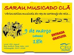 Sarau Musicado Clã - 9 de março (sábado) - 18h - ENTRADA GRATUITA Vários estilos musicais do rap ao sertanejo de raiz...