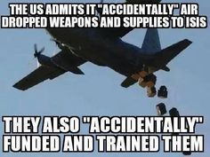 """In Government, there are no """"accidents"""".  Only Plans that are executed or not executed.   All the Money, Medicine, Food, Guns and Ammo that were an """"accident""""...were really planned support for ISIS, ISIL, HAMAS or whatever the terror group is calling itself today.  They serve the same purpose:  Kill anyone who does not follow their god. <little 'g' intentional.>"""