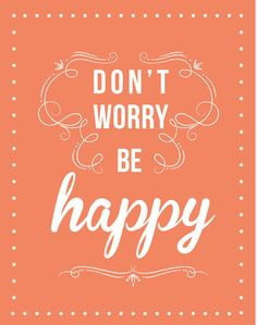 Art Print - Don't worry be happy- home decor-