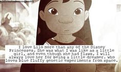 """""""I love Lilo better than any of the Disney Princesses. She was what i was like as a little girl, and even though she had flaws, i will always love her for being a little dreamer. who loves blue fluffy genetic experiments from space."""""""