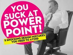 You Suck At PowerPoint! by @Jessica Kettrick by Jesse Desjardins - @Jessica Kettrick via slideshare