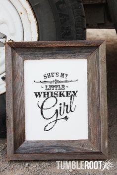 She's my whiskey girl!