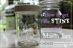 How to Get the Stink Out of Mason Jars