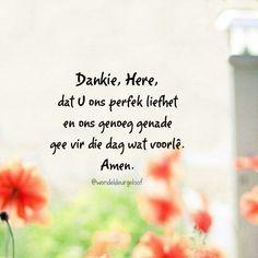 Goeie Nag, Goeie More, Inspirational Qoutes, Afrikaans, Bible Quotes, Amen, Fun Facts, Verses, Prayers