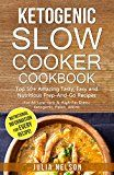 Ketogenic Slow Cooker Cookbook:  Top 50+ Amazing Tasty, Easy and Nutritious Prep-And-Go Recipes WITH NUTRITIONAL INFORMATION - http://www.painlessdiet.com/ketogenic-slow-cooker-cookbook-top-50-amazing-tasty-easy-and-nutritious-prep-and-go-recipes-with-nutritional-information/