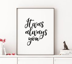 Love SignLove QuoteIt Was Always YouI Love by PrintableShareLove