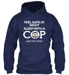 Feel Safe at Night Sleep With A Cop   Teespring  !!!BOUGHT!!!
