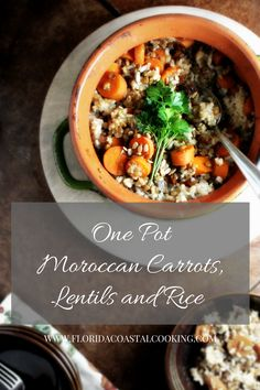 One Pot Moroccan Carrots, Lentils and Rice - Use Those Leftovers!
