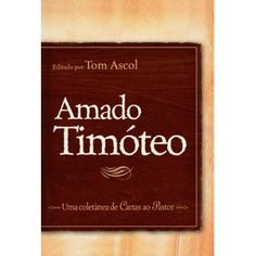 AMADO TIMÓTEO Thomas K. Ascol