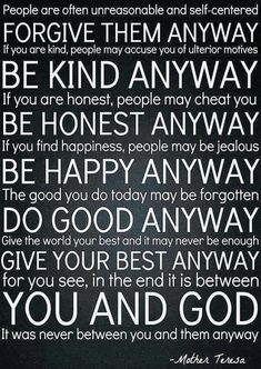 Anyway Mother Teresa, Mother Teresa Quotes, Canvas Quotes, Wall Quotes, Motivational Quotes, Inspirational Quotes, Men Quotes, Quotes For Him, Life Quotes