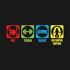 Eat, Train, Sleep, Go Super Saiyan