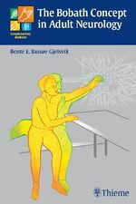 """""""The Bobath Concept in Adult Neurology"""" Treatment of the Neurologically Impaired Adult With the present book, acclaimed international Bobath instructor and therapist Bente Gjelsvik offers an evidence-based practice-oriented road map to the assessment and treatment of patients with lesions of the central nervous system. Consisting of 238 pages of accessible text supported by 240 illustrations"""