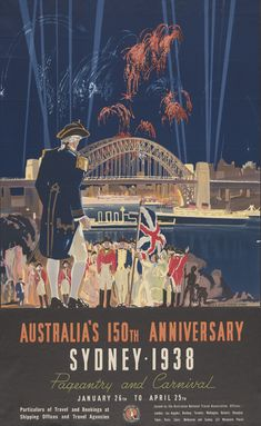 Australia's Anniversary Sydney poster, 1938 Designed by Smith and Julius Studios Vintage Advertising Posters, Vintage Travel Posters, Vintage Advertisements, Vintage Airline, Posters Australia, Terra Australis, Australian Vintage, Old Ads, South Pacific