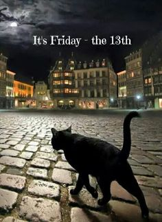 Happy Friday th 13th, all! You cat's behave.