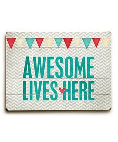 Take a look at this 'Awesome Lives Here' Wall Art by Hairbrained Schemes by Cheryl Overton on #zulily today!