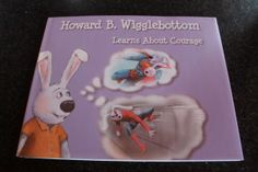 """Howard B. Wigglebottom Learns About Courage"""" #Book Teach your #Kids about #Morals and courage"""