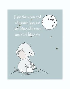 Elephant Nursery Art -- I See The Moon And The Moon Sees Me -- Nursery Quote -- Star Art -- Nursery Decor -- Children Art -- Kids Wall Art by SweetMelodyDesigns on Etsy https://www.etsy.com/listing/172614248/elephant-nursery-art-i-see-the-moon-and