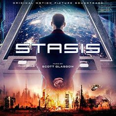 Original Motion Picture Soundtrack (OST) from the movie Stasis (2017). Music composed by Scott Glasgow.  #Stasis Soundtrack by #ScottGlasgow #MusicForFilm #movie #soundtrack #score #scifi #film #ost