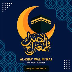 Shab e Miraj is an important festival in the Muslim religion which is said to be the time when Allah took Mohammad to Mecca from Jerusalem and then to heaven. To celebrate this festival you can create a name on the Shab e Miraj card on our wishme29.in for free. In order to create name on Shab e Miraj card, you just have to choose Shab e Miraj card of your choice from our exclusive collection and then simply add name in the text box to generate your final image.So on this Shab e Miraj, don't fo Happy Eid Mubarak HAPPY EID MUBARAK | IN.PINTEREST.COM FESTIVAL EDUCRATSWEB