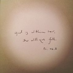 God is with her She will not fall Ps.46:5