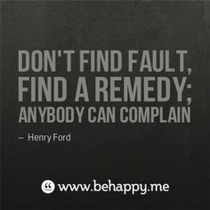 Complaining is easy (and useless). If you don't like something you have other choices: fix it, walk away, ignore it, accept it. www.powerfulyou.com