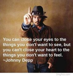 you can't close your eyes... - Johnny Depp
