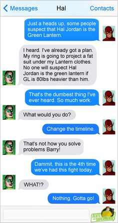 "Texts From Superheroes Facebook | Twitter | Patreon --- ""What would you do?"" ""Change the timeline."" Haha, Hal and Barry."